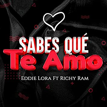Sabes Qué Te Amo (feat. Richy Ram)