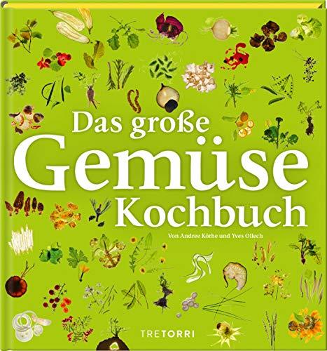 Das große Gemüsekochbuch: Rezepte aus dem Essigbrätlein
