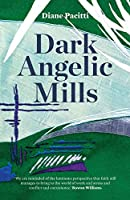 Dark Angelic Mills: Poems by Diane Pacitti