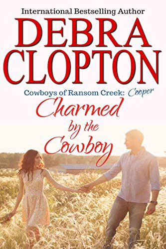 Cooper: Charmed by the Cowboy (Cowboys of Ransom Creek Book 3) by [Debra Clopton]