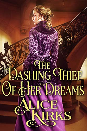 The Dashing Thief of Her Dreams: A Historical Regency Romance Book