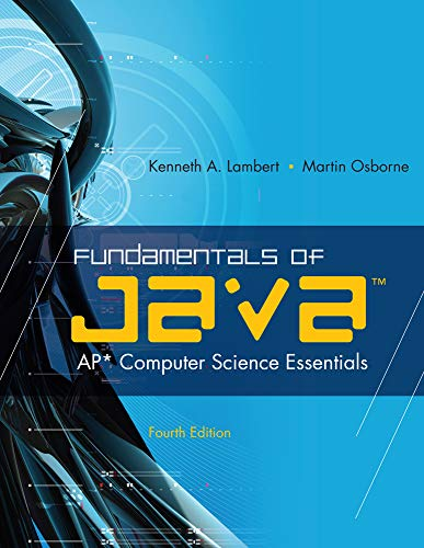 Compare Textbook Prices for Fundamentals of Java™: AP* Computer Science Essentials 4 Edition ISBN 9780538744928 by Lambert, Kenneth,Osborne, Martin