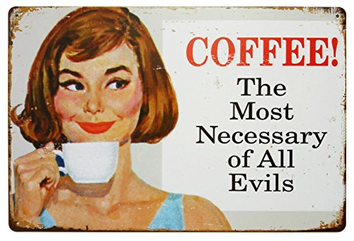 ERLOOD Coffee The Most Necessary of All Evils Tin Sign Wall Retro Metal Bar Pub Poster Metal 12 X 8