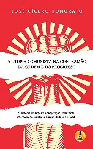 A Utopia Comunista na Contramão da Ordem e do Progresso