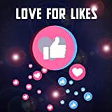 Love for Likes (feat. Garrett Walkera) [Explicit]