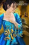 Der Fluch der Rose: Roman