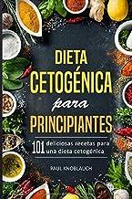 Dieta cetogénica para principiantes: 101 deliciosas recetas para una dieta cetogénica (Spanish Edition)