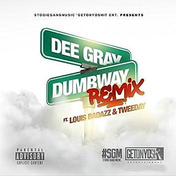 DumbWay Remix (feat. Louis Badazz & Tweeday)