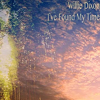 I've Found My Time