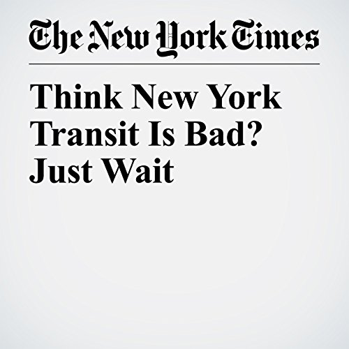 Think New York Transit Is Bad? Just Wait audiobook cover art
