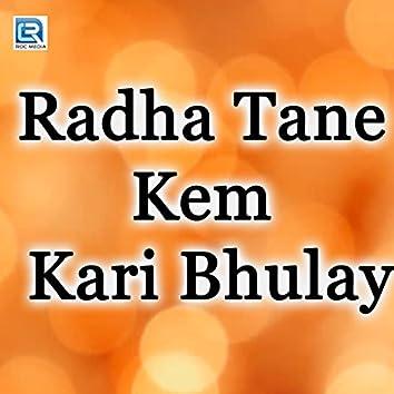 Radha Tane Kem Kari Bhulay