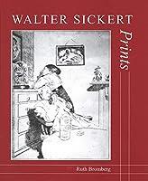 Walter Sickert: Prints: A Catalogue Raisonné (Paul Mellon Centre for Studies in British Art)