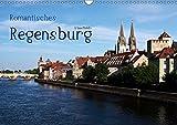 Romantisches Regensburg (Wandkalender 2019 DIN A3 quer): Regensburg - Weltkulturerbe an der Donau (Monatskalender, 14 Seiten ) (CALVENDO Orte) - U boeTtchEr