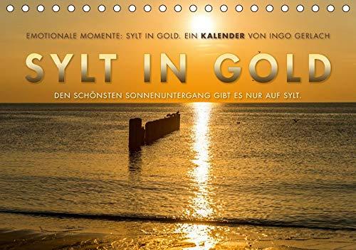 Emotionale Momente: Sylt in Gold. (Tischkalender 2020 DIN A5 quer): Die Insel Sylt hat den schönsten Sonnenuntergang, so die Meinung aller ... (Monatskalender, 14 Seiten ) (CALVENDO Orte)