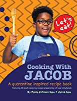 Cooking With Jacob A Quarantine Inspired Recipe Book: A Quarantine Inspired Recipe Book