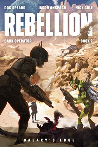 Rebellion: A Military Science Fiction Thriller (Dark Operator Book 2)