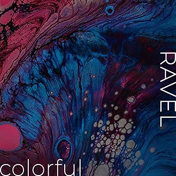 Ravel - Colorful