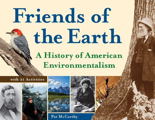 Friends of the Earth: A History of American Environmentalism with 21 Activities (For Kids series) (English Edition)