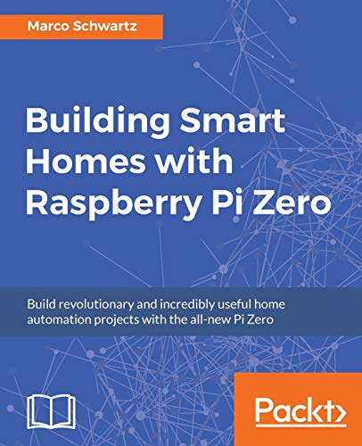 Compare Textbook Prices for Building Smart Homes with Raspberry Pi Zero  ISBN 9781786466952 by Schwartz, Marco