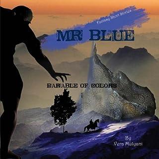 Parable of Colors: Mr. Blue: Volume 1