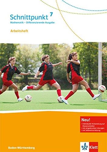 Schnittpunkt Mathematik 7. Differenzierende Ausgabe Baden-Württemberg: Arbeitsheft mit Lösungsheft Klasse 7 (Schnittpunkt Mathematik. Differenzierende Ausgabe für Baden-Württemberg ab 2015)