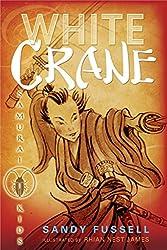 White Crane(Samurai Kidsseries) bySandy Fussell, illustrated byRhian Nest James