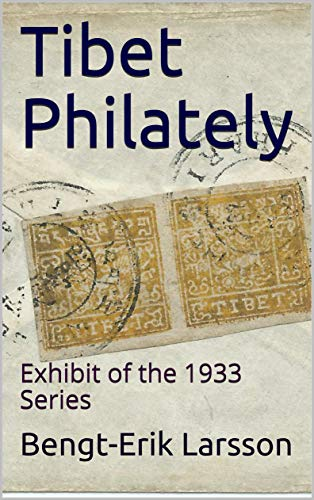 Tibet Philately: Exhibit of the 1933 Series (English Edition)