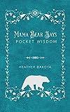 Mama Bear Says Pocket Wisdom (English Edition)