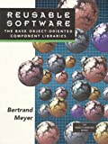 Reusable Software: The Base Object-Oriented Component Libraries (PRENTICE HALL OBJECT-ORIENTED SERIES)