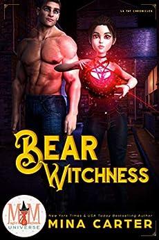 Bear Witchness: Magic and Mayhem Universe (La Fay Chronicles Book 2) by [Mina Carter]