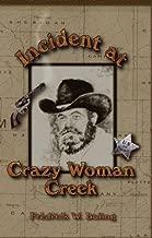 Incident at Crazy Woman Creek