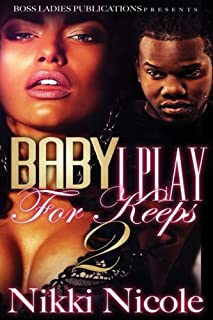Baby I Play for Keeps 2 (Volume 2)