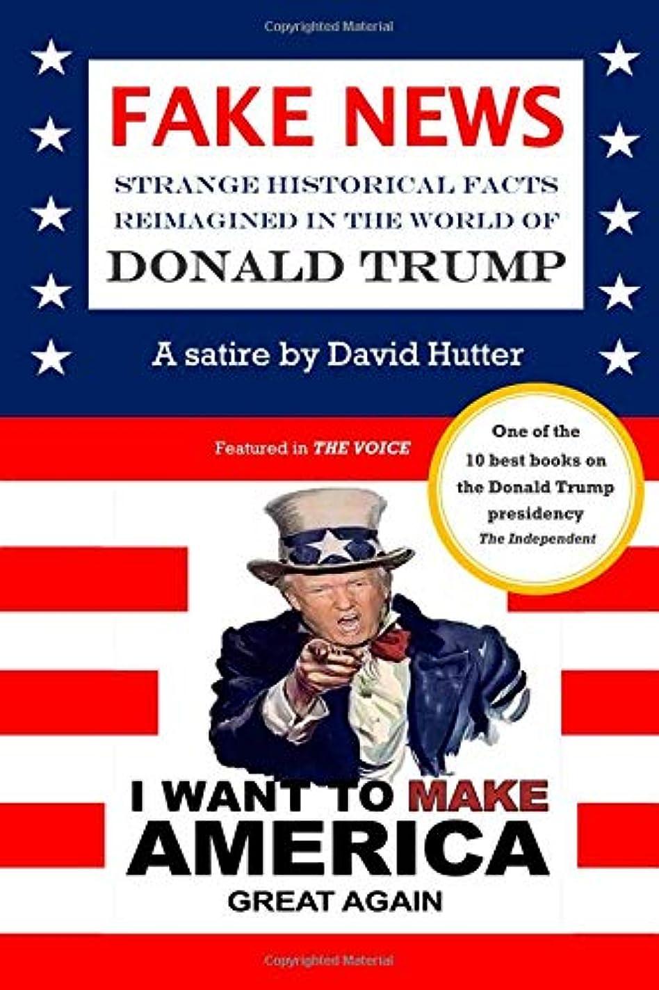 もっともらしいネイティブ地震FAKE NEWS: Strange historical facts reimagined in the world of Donald Trump