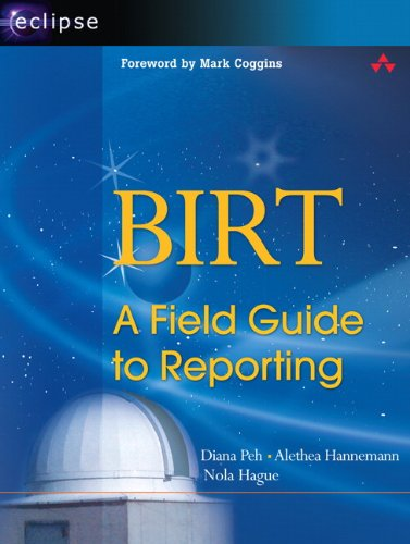 Birt: A Field Guide to Reporting (Eclipse (Addison-Wesley))