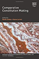 Comparative Constitution Making (Research Handbooks in Comparative Constitutional Law)