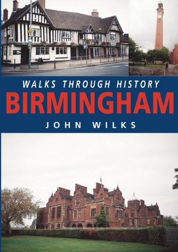 Walks Through History: Birmingham