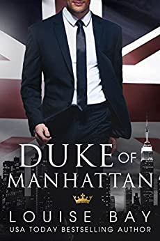 Duke of Manhattan (The Royals Book 2) by [Louise Bay]