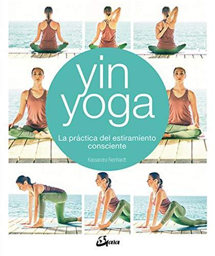 Yin Yoga. La práctica del estiramiento consciente
