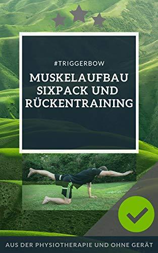 Muskelaufbau Sixpack und Rückentraining: Aus der Physiotherapie und Ohne Gerät