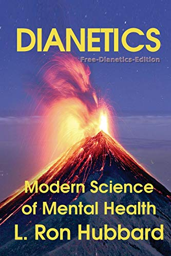 Dianetics + 7: Modern Science of Mental Health (Free-Dianetics-Edition, Band 1)