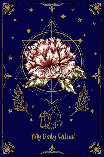 My Daily Ritual : 90 day Planner for Pagan and Wiccan: A 3 month Undated Daily Grimoire Journal as Wicca Book of Spells and Pagan Rituals includes ... Moon / New Moon Dates - Perfect for Beginners