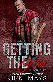 Getting the Axe (Ross Brothers Trilogy: Book 3) by [Nikki Mays]