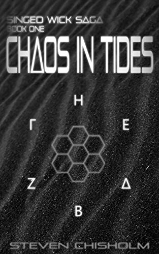 Chaos in Tides: Singed Wick Saga: Book One