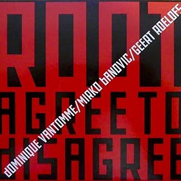 Agree to Disagree (feat. Dominique Vantomme, Mirko Banovic & Geert Roelofs)