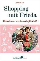 Shopping mit Frieda: Alt und arm - und dennoch gluecklich?