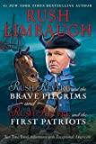 Rush Revere and the Brave Pilgrims and Rush Revere and the First Patriots: Two Time-Travel Adventures with Exceptional Americans