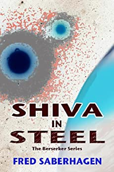 Shiva In Steel (Saberhagen's Berserker Series) by [Fred Saberhagen]