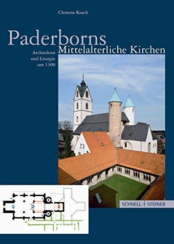 Paderborns mittelalterliche Kirchen: Architektur und Liturgie um 1300 (Große Kunstführer / Große Kunstführer / Kirchen und Klöster, Band 227)