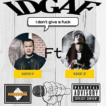 IDGAF (feat. Nahar Jr.)