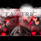 Tantric New Age Music - Intimate Moments, Vanilla Sex, Pheromone, Sexual Satisfaction, Spiritual Healing, Lovers, Relaxation Music, Sensual Tantric Music